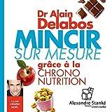 Mincir sur mesure - .grâce à la chrono nutrition - 13,95 €