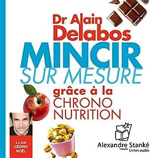 Mincir sur mesure     ...grâce à la chrono nutrition              De :                                                                                                                                 Alain Delabos                               Lu par :                                                                                                                                 Cédric Noël                      Durée : 1 h et 59 min     3 notations     Global 5,0