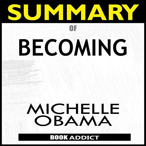 Summary of Becoming by Michelle Obama  By  cover art