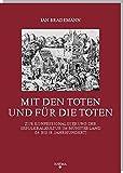 Mit den Toten und für die Toten: Zur Konfessionalisierung der Sepulkralkultur im Münsterland (16. bis 18. Jahrhundert) (Symbolische Kommunikation und ... des Sonderforschungsbereichs 496)