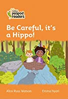 Level 4 - Be Careful, it's a Hippo! (Collins Peapod Readers)