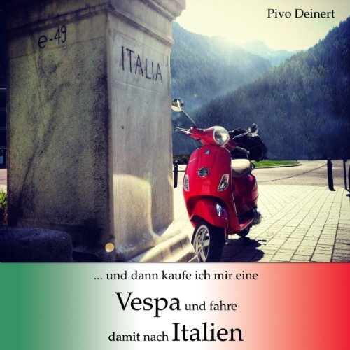 ...und dann kaufe ich mir eine Vespa und fahre damit nach Italien Titelbild