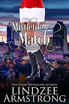 Mistletoe Match (No Match for Love Christmas Book 1) by [Lindzee Armstrong]