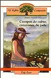 Cuerpos de cobre, corazones de jade (El Roble Centenario)