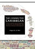 The Connected Caribbean: A socio-material network approach to patterns of homogeneity and diversity in the pre-colonial period (Sidestone Press Dissertations)