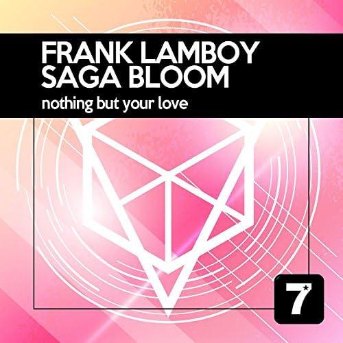 Frank Lamboy & Saga Bloom