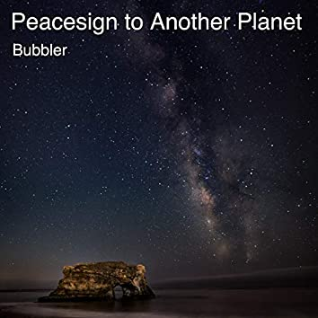 Peacesign to Another Planet