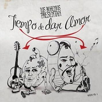 Tiempo De Dar Amor, Pt. 1