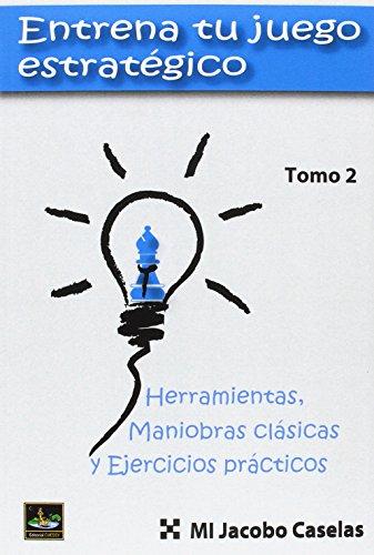 Entrena tu juego estratégico (TOMO 2)