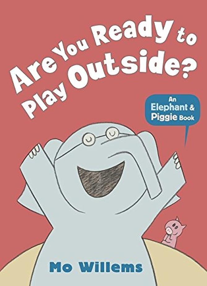 リムプラスチック炭水化物Are You Ready to Play Outside? (Elephant and Piggie)