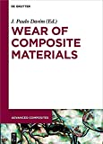 Wear of Composite Materials (Advanced Composites Book 9) (English Edition)