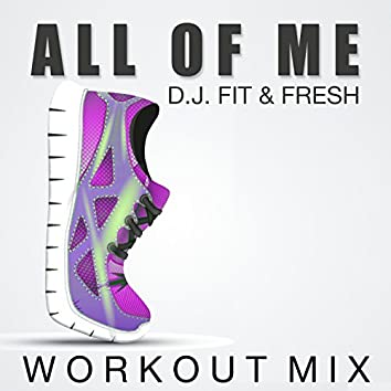 All of Me (Workout Mix)