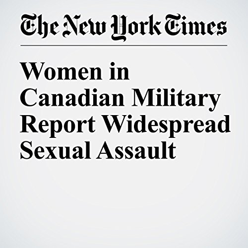 Women in Canadian Military Report Widespread Sexual Assault audiobook cover art