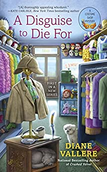 A Disguise to Die For (A Costume Shop Mystery Book 1) by [Diane Vallere]