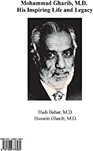 Mohammad Gharib, M.D.: His Inspiring Life and Legacy