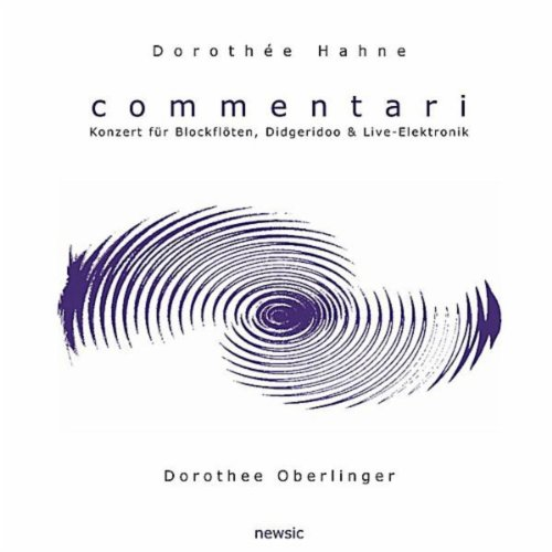 Commentari I For Treble Recorder And Live Electronics (feat. Dorothee Oberlinger)