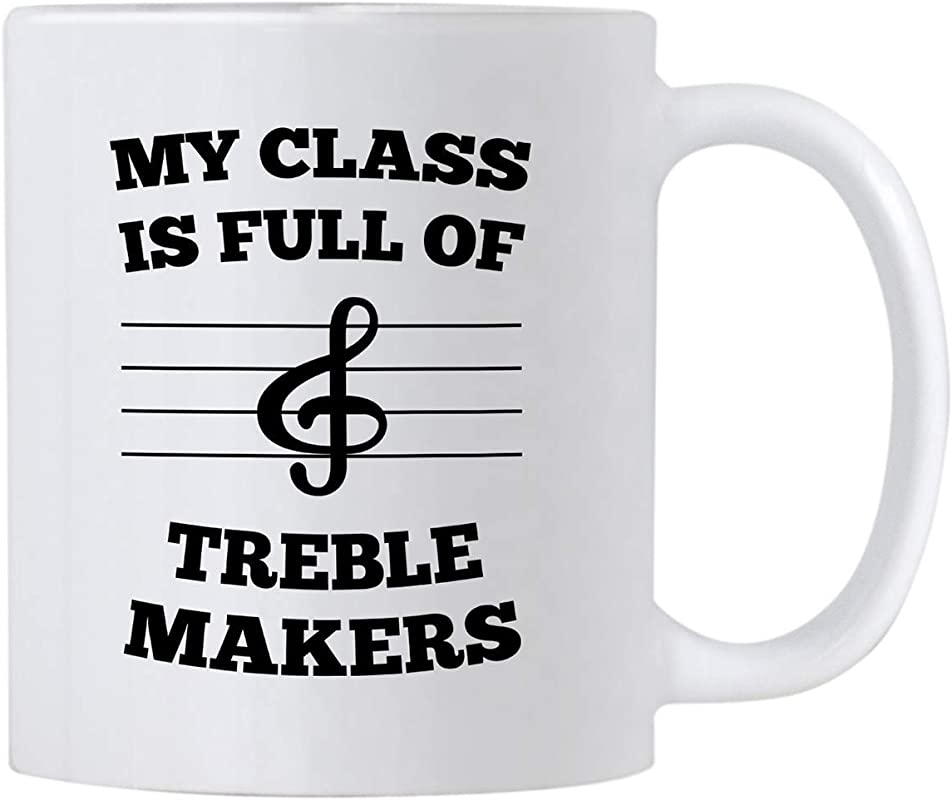 Band Teacher Mug Gift Idea 11 Oz Coffee Mug For Music Teachers Gifts For Educator Appreciation Day My Class Is Full Of Treble Makers