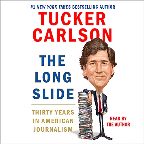 The Long Slide Audiobook By Tucker Carlson cover art