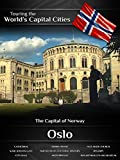Touring the World's Capital Cities Oslo: The Capital of Norway
