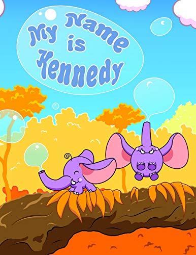My Name is Kennedy: 2 Workbooks in 1! Personalized Primary Name and Letter Tracing Workbook for Kids Learning How to Write Their First Name and the ... for Children in Preschool and Kindergarten