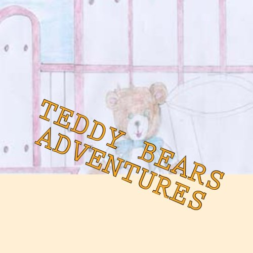 Teddy Bears Adventure Series (Teddy Bears Adventure One Book 1)