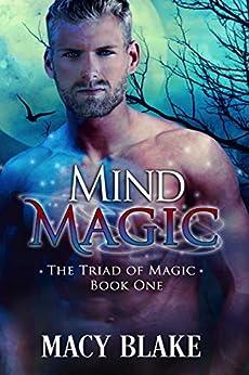 Mind Magic (The Triad of Magic series Book 1) by [Macy Blake, Poppy Dennison]