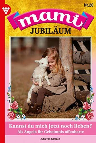 Mami Jubiläum 20 – Familienroman: Kannst du mich jetzt noch lieben? (German Edition)