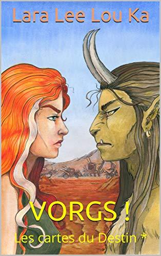 Couverture du livre VORGS !: Les cartes du Destin *