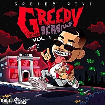 Greedy Season