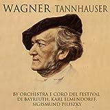Wagner: Tannhauser (Opera romantica in tre atti)