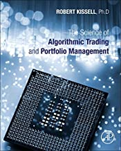 The Science of Algorithmic Trading and Portfolio Management: Applications Using Advanced Statistics, Optimization, and Mac...