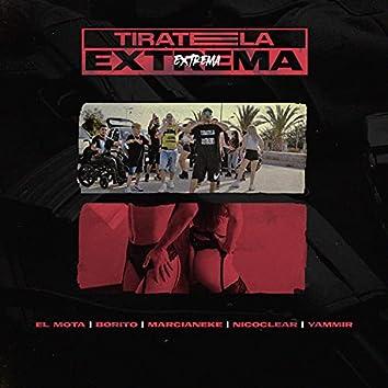 Tiratela extrema (feat. Marcianeke, Yammir, Nicoclear & Borito)