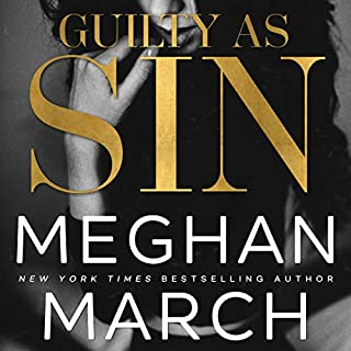 Guilty as Sin     The Sin Trilogy, Book 2              Written by:                                                                                                                                 Meghan March                               Narrated by:                                                                                                                                 Joe Arden,                                                                                        Erin Mallon                      Length: 5 hrs and 2 mins     5 ratings     Overall 5.0