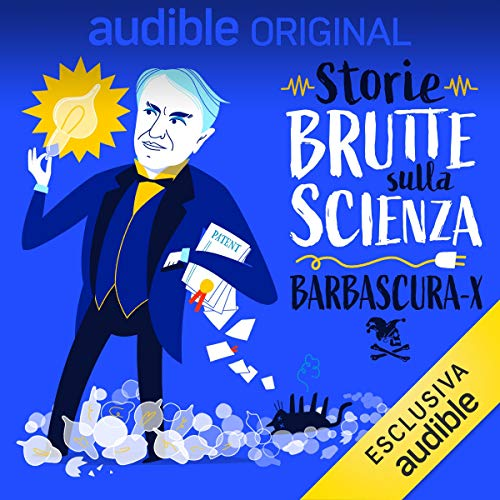 Thomas Edison - imprenditore paraculo: Storie brutte sulla scienza 1