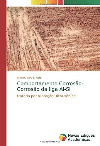 Comportamento Corrosão-Corrosão da liga Al-Si: tratada por Vibração Ultra-sônica