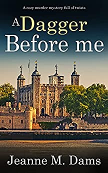 A DAGGER BEFORE ME a cozy murder mystery full of twists by [JEANNE M. DAMS]