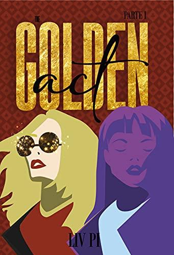 The Golden Act: Parte 1