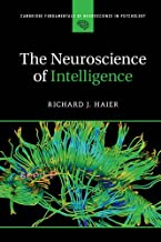 The Neuroscience of Intelligence (Cambridge Fundamentals of Neuroscience in Psychology)