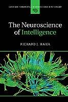 The Neuroscience of Intelligence (Cambridge Fundamentals of Neuroscience in Psychology)