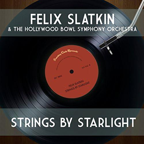 The Hollywood Bowl Symphony Orchestra & Felix Slatkin