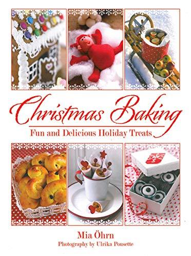 Christmas Baking: Fun and Delicious Holiday Treats (English Edition)