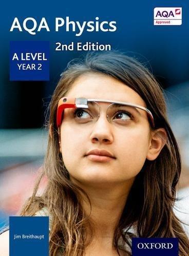 AQA Physics: A Level Year 2