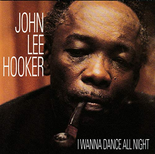 Lee Hooker I Wanna Dance All Night