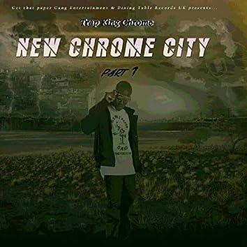 New Chrome City, Pt. 1