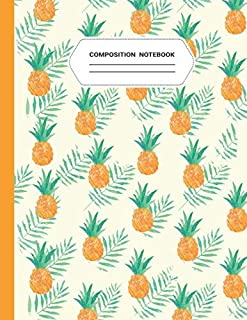 pineapple Composition Notebook: Sweet Pineapple Pattern Composition  Notebook  for Girl Teachers Students, Kids and Teens