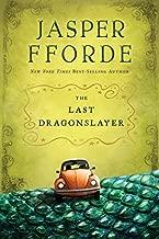 The Last Dragonslayer: The Chronicles of Kazam, Book 1 by Jasper Fforde (2012-10-02)