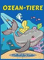 Ozean-Tiere Malbuch fuer Kinder: Eine abenteuerliche Malbuch entwickelt, um zu erziehen, zu unterhalten, und die Natur der Ozean Tierliebhaber in Ihrem Kinder!