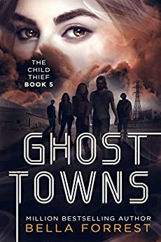 The Child Thief 5: Ghost Towns by [Bella Forrest]