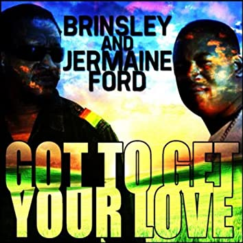 Got To Get Your Love - Single