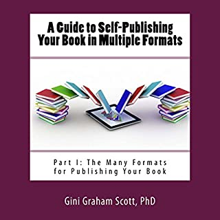 A Guide to Self-Publishing Your Book in Multiple Formats: Part I: The Many Formats for Publishing Your Book audiobook cover art